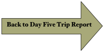 Back to Day Five Trip Report